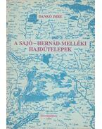 A Sajó-Hernád-melléki hajdútelepek - Dankó Imre