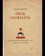 Örök szomjazók [Novellák] (A Kner-nyomda házipéldánya) - Dános Árpád