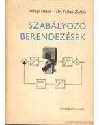 Szabályozó berendezések - Dányi Dezső, Telkes Zoltán dr.