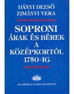 Soproni árak és bérek a középkortól 1750-ig - Dányi Dezső, Zimányi Vera