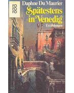 Spätestens in Venedig - Daphne du Maurier