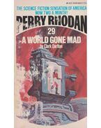 Perry Rhodan 29. - A World Gone Mad - Darlton, Clark