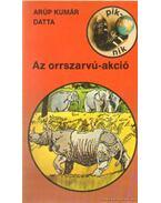 Az orrszarvú-akció - Datta, Arúp Kumár