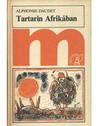 Tartarin Afrikában - Daudet, Alphonse