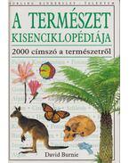 A természet kisenciklopédiája - David Burnie