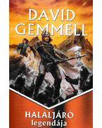Haláljáró legendája - David Gemmell