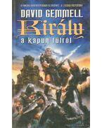 Király a kapun túlról - David Gemmell
