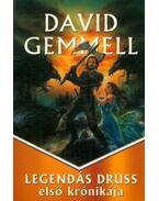 Legendás Druss első krónikája - David Gemmell