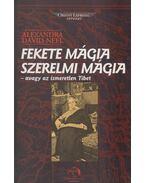 Fekete mágia, szerelmi mágia - Alexandra David-Neel