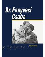 Dr. Fenyvesi Csaba - Keserű méz - Dávid Sándor