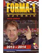 Forma-1 sztorik 2013-2014 (dedikált) - Dávid Sándor