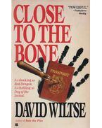 Close to the Bone - David Wiltse