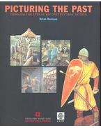 Picturing the Past Through the Eyes of Reconstruction Artists - DAVIDSON, BRIAN