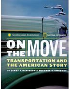 On the Move – Transportation and the American Story - DAVIDSON, JANET F, - SWEENEY, MICHAEL S,