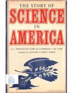 The Story of Science in America - de Camp, Catherine C., Camp, L. Sprague de