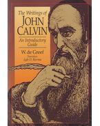 The Writings of John Calvin - De Greef, Wulfert