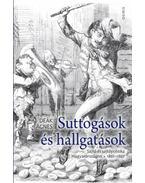 Suttogások és hallgatások - Sajtó és sajtópolitika Magyarországon 1861-1867 - Deák Ágnes