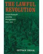 The Lawful Revolution - Deák István