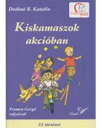 Kiskamaszok akcióban - Deákné B. Katalin