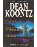 Cold Fire / The Key to Midnight / Hideaway - DEAN KOONTZ, Dean R. Koontz