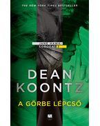 A görbe lépcső - Dean R. Koontz