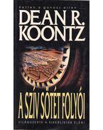 A szív sötét folyói - Dean R. Koontz