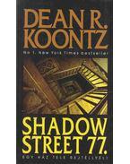 Shadow Street 77. - Dean R. Koontz
