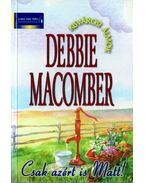 Csak azért is Matt! - Debbie Macomber