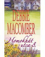 Homokhát utca 8. - Debbie Macomber