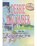 Ketyeg az óra - Debbie Macomber