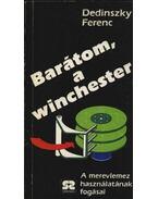 Barátom, a winchester - Dedinszky Ferenc