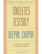 Tökéletes testsúly - Deepak Chopra