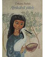 Afrikából jöttek - Dékány András