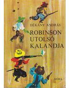 Robinson utolsó kalandja - Dékány András