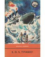 S. O. S. Titanic! - Dékány András