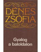 Gyalog a baloldalon (dedikált) - Dénes Zsófia