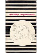 Mi pulóveresek (dedikált) - Dér Endre