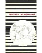 Mi pulóveresek - Dér Endre