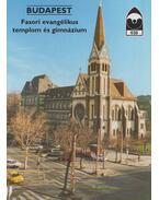 Budapest - Fasori evangélikus templom és gimnázium - Dercsényi Balázs