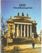 Eger - Főszékesegyház - Dercsényi Balázs