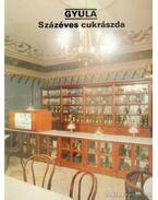 Gyula - Százéves cukrászda - Dercsényi Balázs