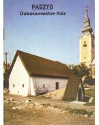 Pásztó - Oskolamester-ház - Dercsényi Balázs