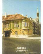 Sopron - Caesar-ház - Dercsényi Balázs