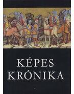 Képes Krónika I-II. - Dercsényi Dezső, Csapodiné Gárdonyi Klára, Mezey László