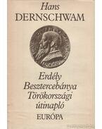 Erdély / Besztercebánya / Törökországi útinapló - Dernschwam, Hans