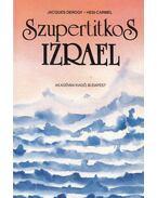 Szupertitkos Izrael - Derogy, Jacques, Carmel, Hesi