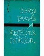 A rejtélyes doktor (dedikált) - Dersi Tamás