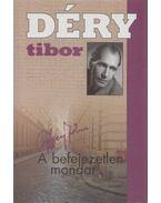 A befejezetlen mondat I-II. kötet - Déry Tibor