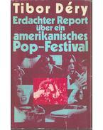 Erdachter Report über ein amerikanisches Pop-Festival - Déry Tibor