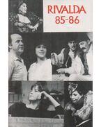 Rivalda 85-86 - Déry Tibor, Görgey Gábor, Hernádi Gyula, Kornis Mihály, Sütő András, Szabó Magda, Szakonyi Károly, Vészi Endre